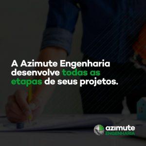 A Azimute Engenharia desenvolve todas as etapas de seus projetos