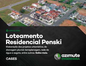 Vamos conhecer mais um case de sucesso da Azimute Engenharia? Loteamento Residencial Penski