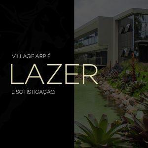 Village Arp é lazer e sofisticação