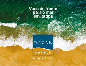 Ocean Castle Home Club: você de frente para o mar em Itapoá – SC