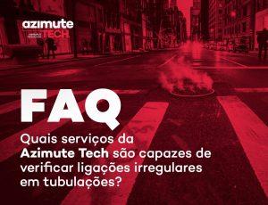 Perguntas frequentes: quais serviços da Azimute Tech são capazes de verificar ligações irregulares em tubulações?